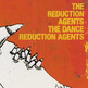 The Reduction Agents - The Dance Reduction Agents